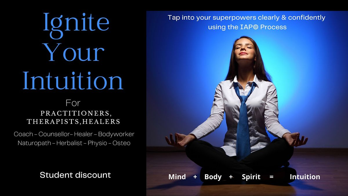 IGNITE YOUR INTUITION - For Health & Wellbeing Practitioners & Therapists