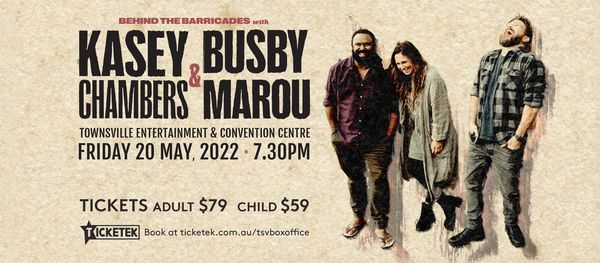 Kasey Chambers & Busby Marou - Behind The Barricades Tour
