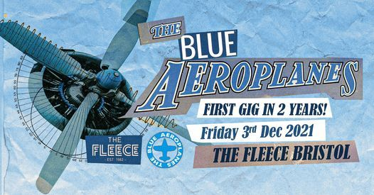 The Blue Aeroplanes at The Fleece, Bristol 03\/12\/21