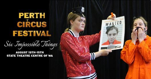 Six Impossible Things - Perth Circus Festival 2021