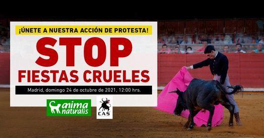 \u00a1 Te esperamos en la acci\u00f3n contra las fiestas crueles en Madrid!