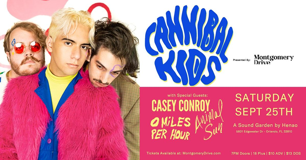 Cannibal Kids with Animal Sun, 0 Miles Per Hour, and Casey Conroy