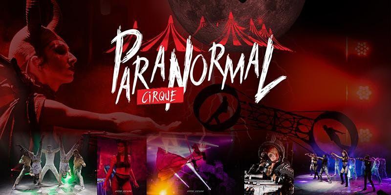 Paranormal Circus - Sioux Falls, SD - Sunday Aug 22 at 5:30pm
