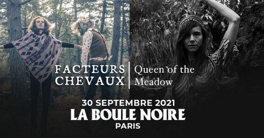 Facteurs Chevaux & Queen Of the Meadow \u2022 Paris, La Boule Noire \u2022 30 septembre 2021