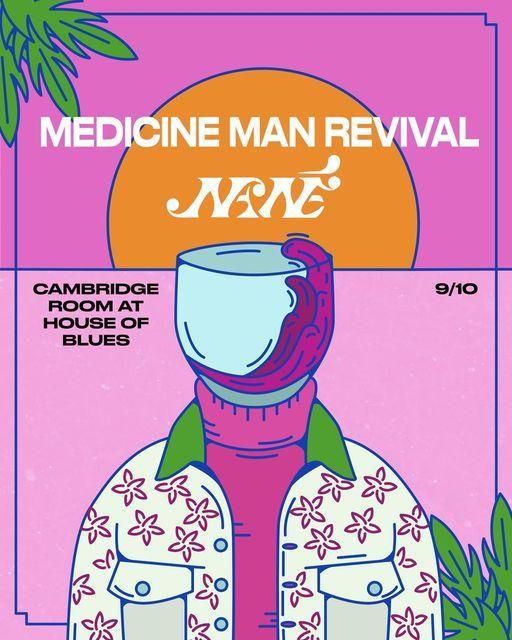 Medicine Man Revival & Nan\u00e9