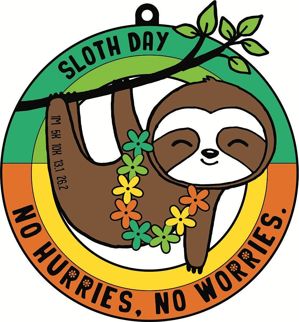 2021 Sloth Day 1M 5K 10K 13.1 26.2-Participate from Home. Save $5
