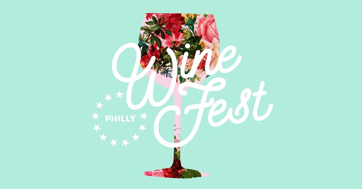 Philly Wine Fest! Fall Edition