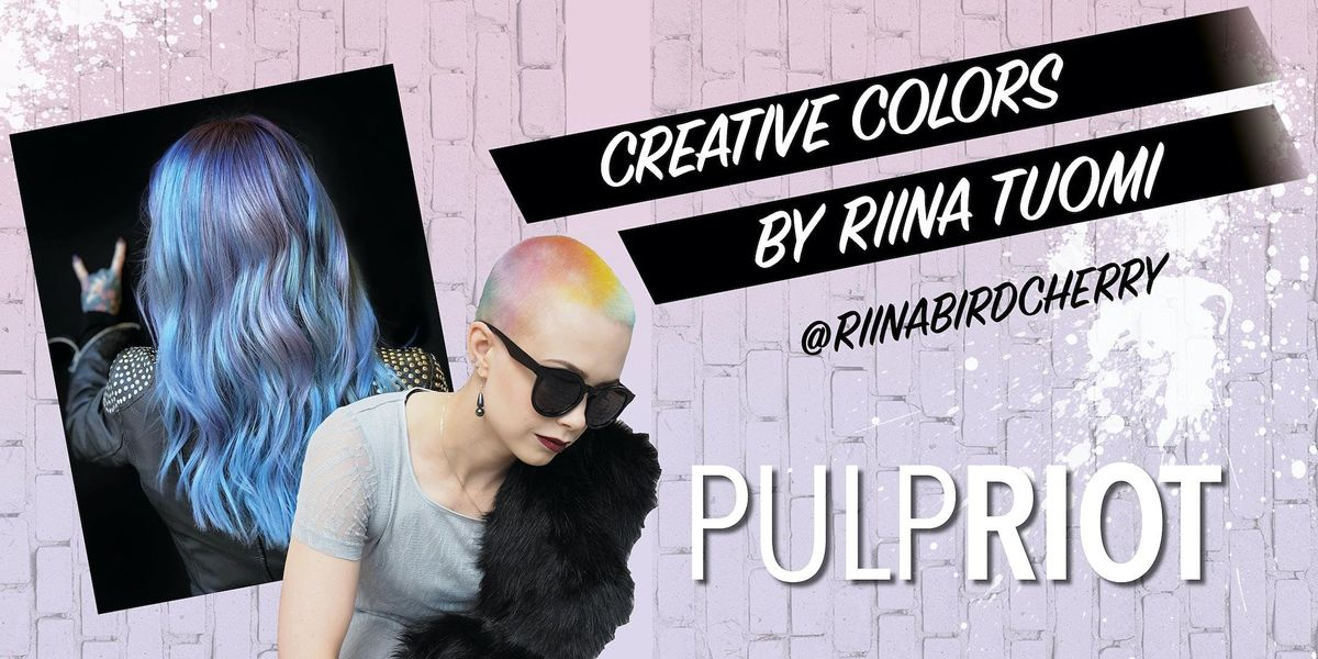 PULP RIOT CREATIVE COLORS by RIINA TUOMI  KE 10.11. klo 10-15  @HELSINKI