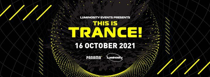 """Luminosity Events presents """"This Is Trance!"""""""