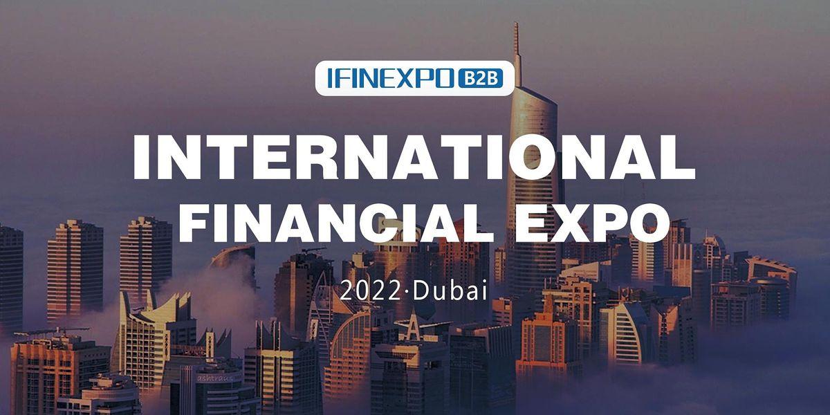 2021 International Financial Expo IFINEXPO Dubai Investment Summit
