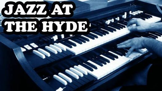 Jazz at The Hyde Speakeasy - (Limited COMP Tickets)