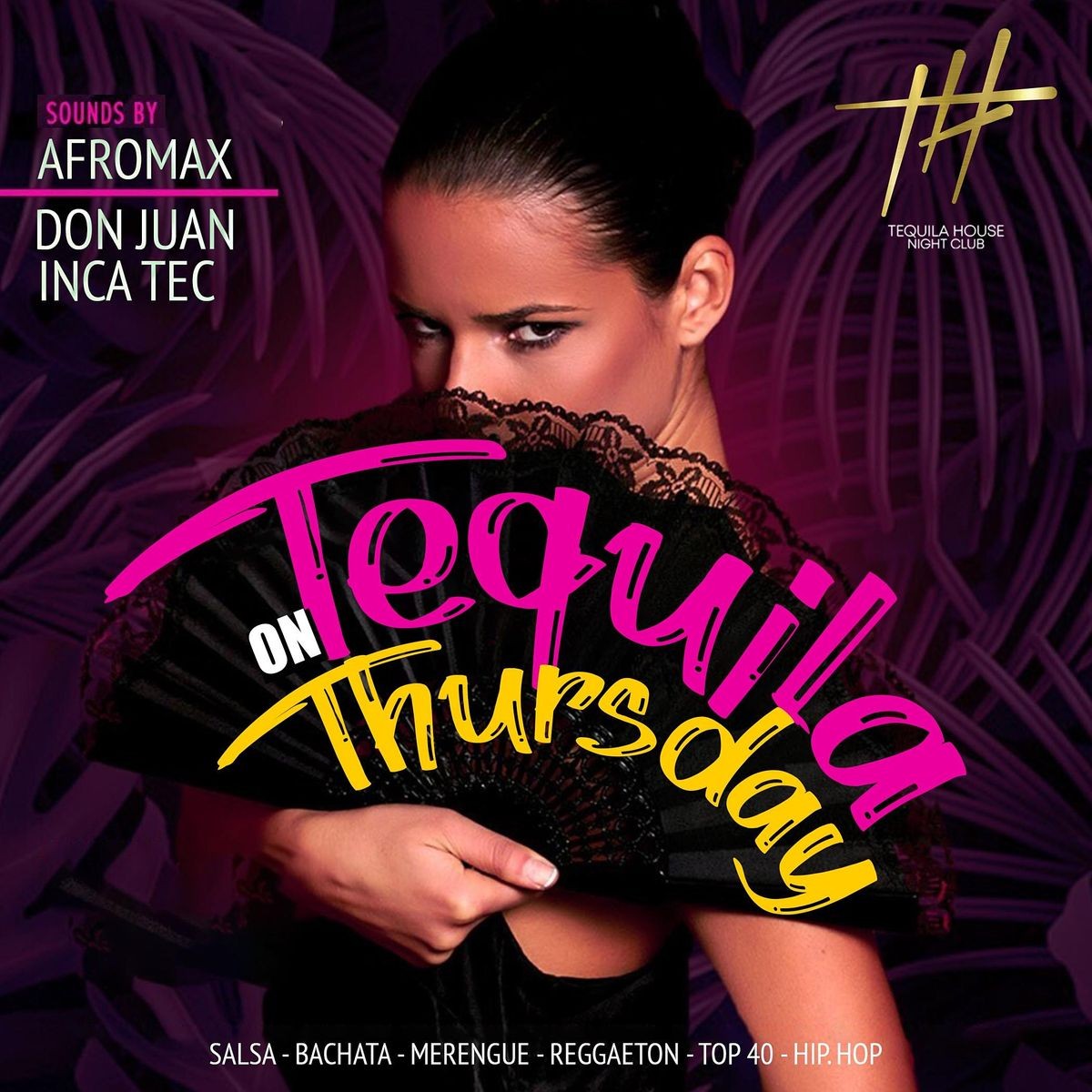 TEQUILA ON THURSDAY @ Tequila House (July 22)