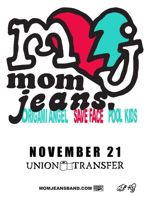 Mom Jeans \/ Origami Angel \/ Save Face \/ Pool Kids at Union Transfer \/ Philadelphia 11\/21