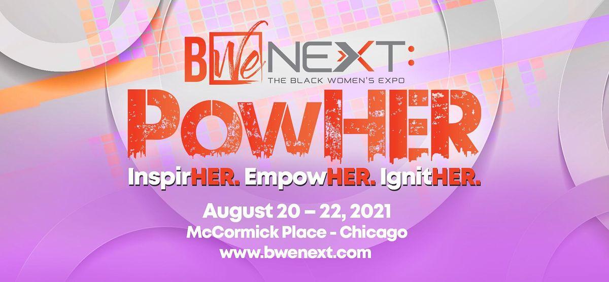 BWe NEXT (The Black Women's Expo) Presents: PowHER