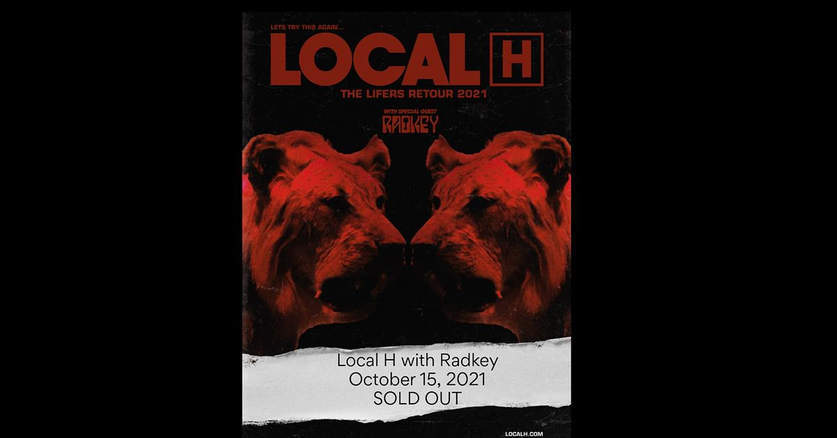 Local H with Radkey - SOLD OUT