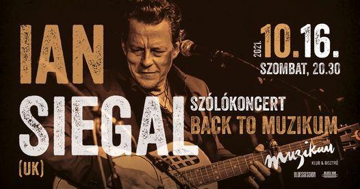 Ian Siegal (UK) Back to Muzikum! - 16.10.2021
