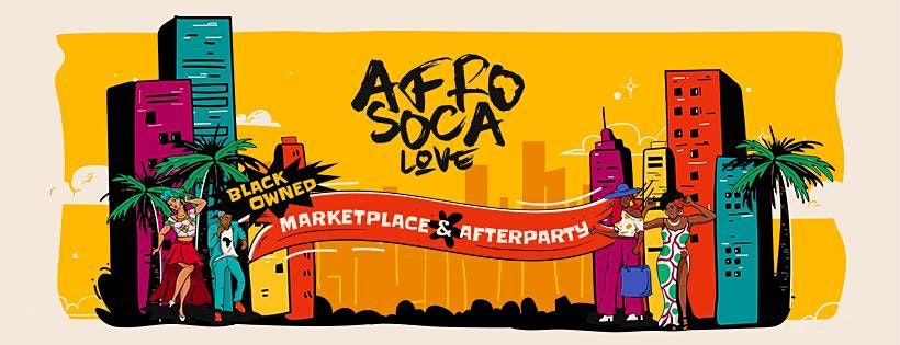Afro Soca Love : DC Black Owned Marketplace + Afterparty