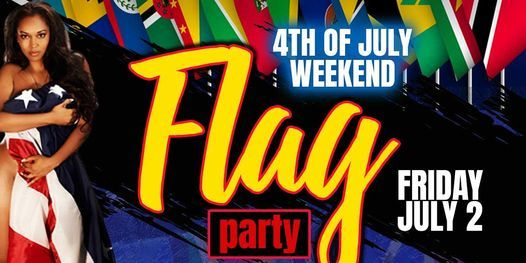 Flag Party 4th of July weekend @ Tropix Fridays Reggae and Afrobeat lounge