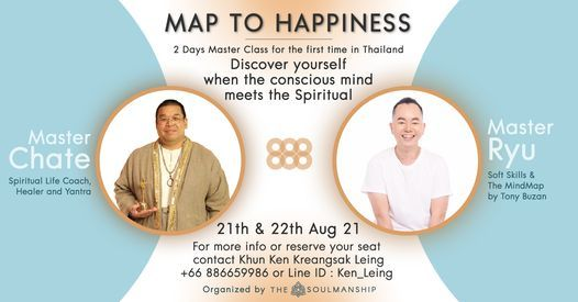 New Date 21-22 Aug \u201cMap To Happiness\u201d Workshop by Master Chate & Master Ryu