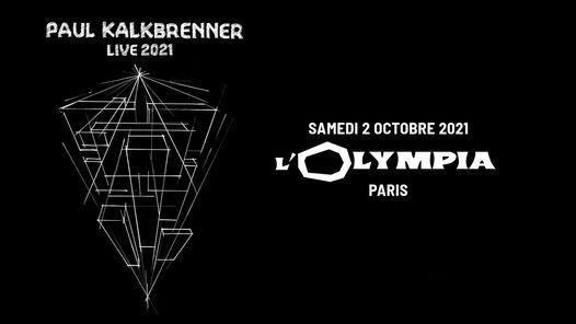 Paul Kalkbrenner \u00e0 L'Olympia \u2022 1er et 2 octobre 2021