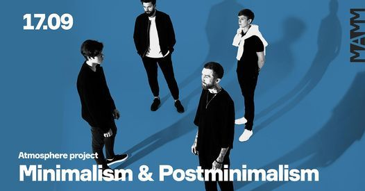 ATMOSPHERE PROJECT - MINIMALISM & POSTMINIMALISM