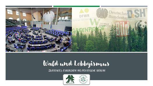 WALD und LOBBYISMUS - Zweitages-Exkursion ins politische Berlin