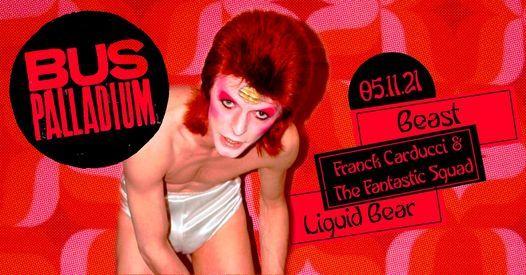Beasts + Franck Carducci & TFS + Liquid Bear | Paris, Bus Palladium
