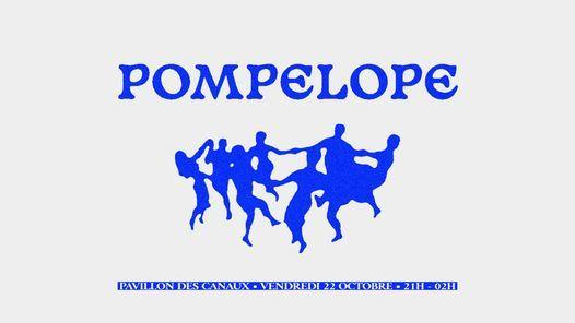 Pompelope x Pavillon des Canaux