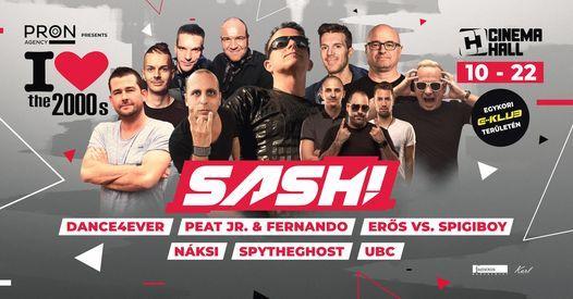 I Love 2000's w\/Sash!\u2503Cinema Hall Budapest (r\u00e9gi E-Klub ter\u00fclet\u00e9n)\u250310.22.