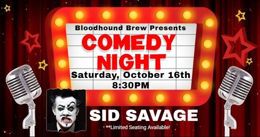 BLOODHOUND BREW COMEDY NIGHT - Headliner: Sid Savage -Comedy, Magic, Mayhem