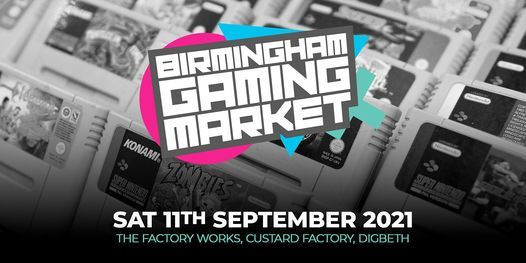 Birmingham Gaming Market - 11th September 2021