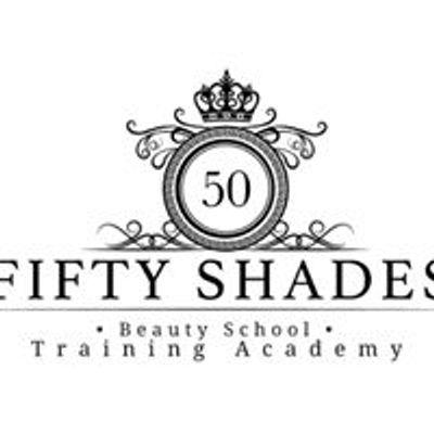 Fifty Shades Beauty School \u2022 Training Academy