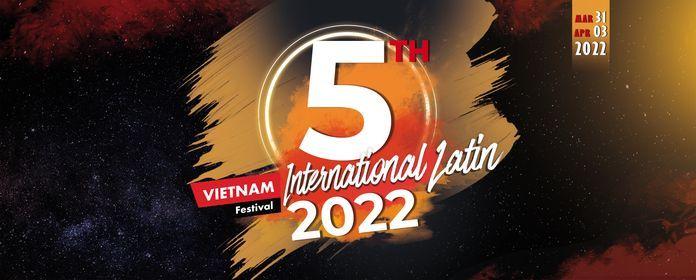 Vietnam International Latin Festival 2022 (5th Edition) - Official Event