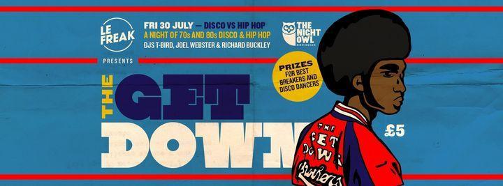 Le Freak: The Get Down