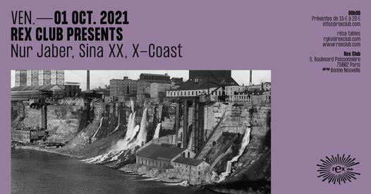 REX CLUB PRESENTS: Nur Jaber, Sina **, X-Coast