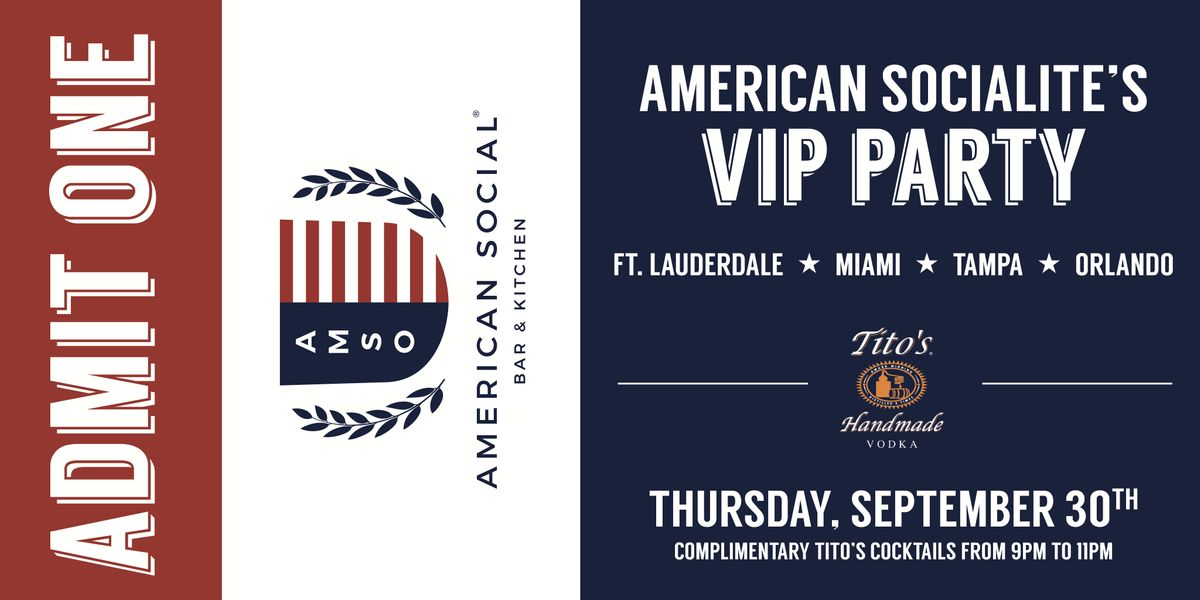 American Socialite VIP Party - Hosted by Tito's Handmade Vodka