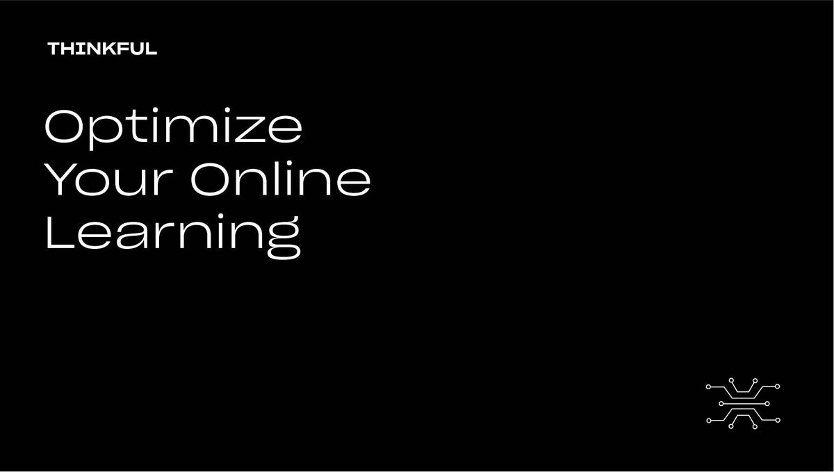 Thinkful Webinar || Boost Your Online Learning