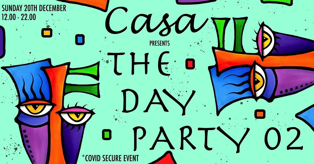 Casa presents: The Day Party 02