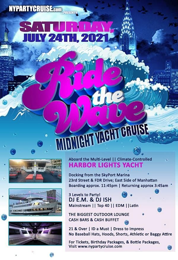 7\/24\/21 - Ride The Wave Midnight Yacht Cruise