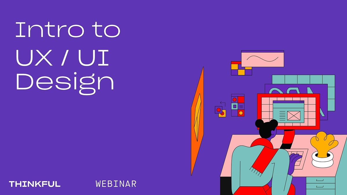 Thinkful Webinar || What is UX\/UI Design?