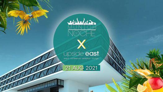 Munich de Noche x Upside East Pt. 2