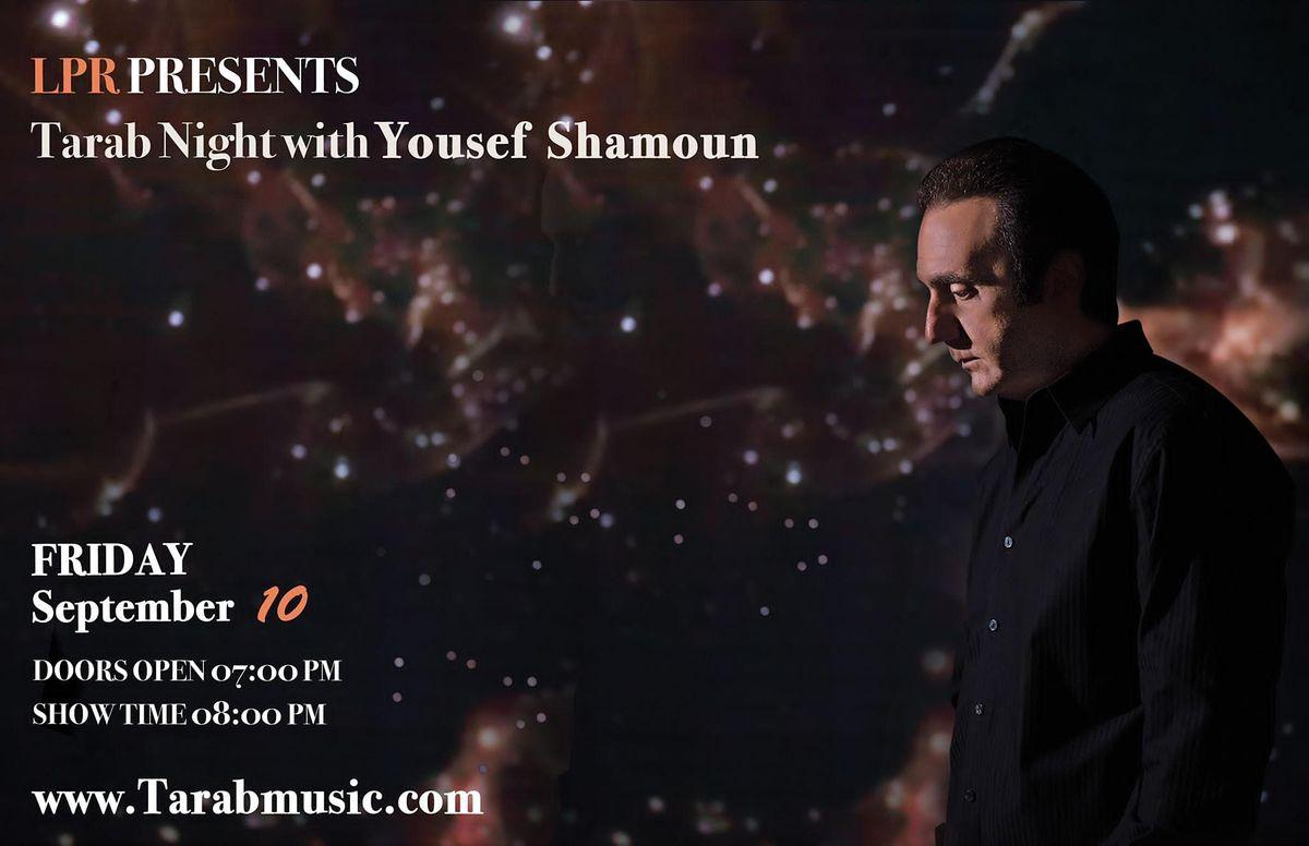 A Night of Tarab with Yousef Shamoun