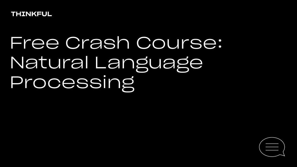 Thinkful Webinar | Free Crash Course: Natural Language Processing