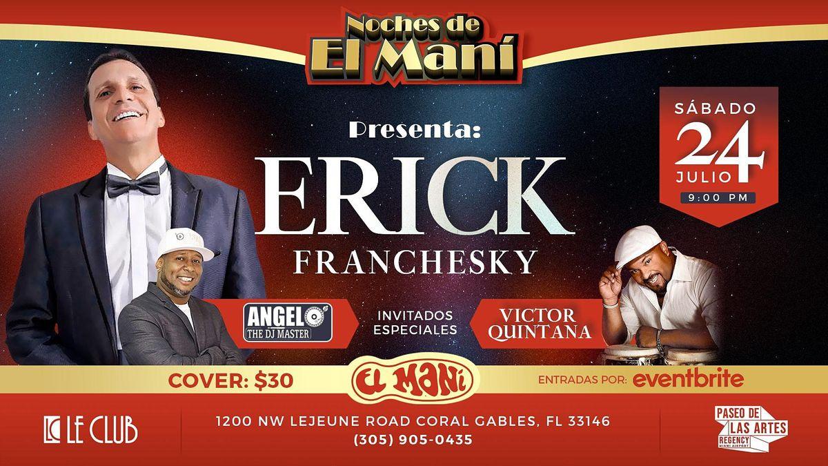 Noches de El Man\u00ed presentan a Erick Franchesky y su orquesta en Le Club