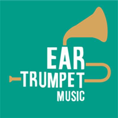 Ear Trumpet Music