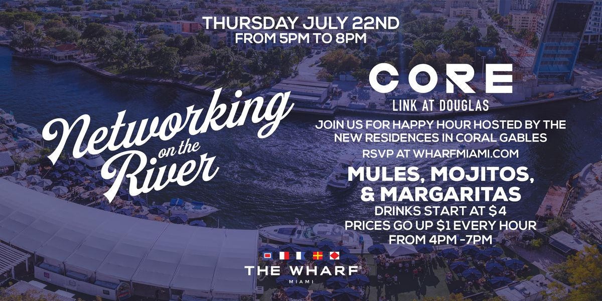 Networking on the River at The Wharf Miami with Core