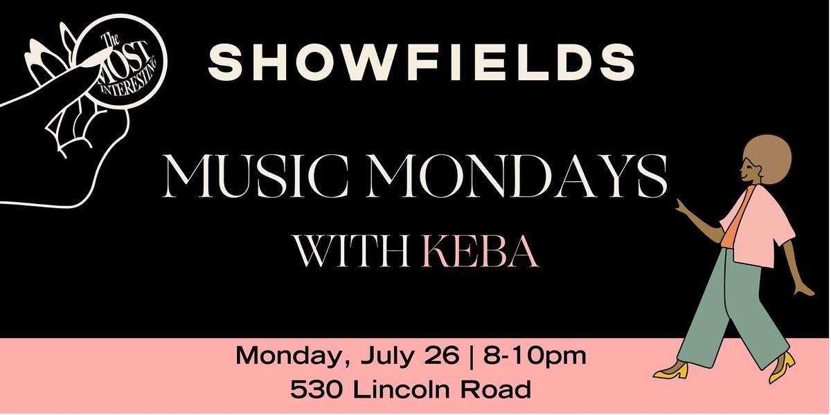 SHOWFIELDS Miami presents MUSIC MONDAYS with\/KEBA
