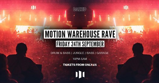 Dazed: Motion Warehouse Rave [75% Sold Out]