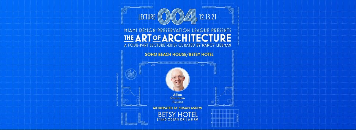 """""""Art of Architecture"""" Soho Beach House \/ Betsy Hotel (Lecture 4)"""