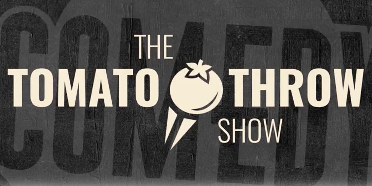 TUESDAY NOVEMBER 30: TOMATO THROW SHOW